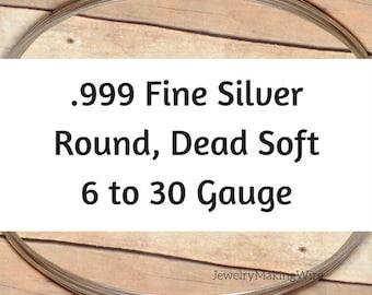 999 Fine Silver Wire, Round, Dead Soft, 6 8 10 11 12 14 16 18 20 22 24 26 28 30 Gauge, Jewelry Making Wire