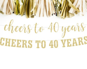 Cheers to 40 Years Banner, 40th Birthday Party, 40th Anniversary, 40th Birthday Sign, 40th Birthday Decor, Glitter Banner, 40th Party Banner