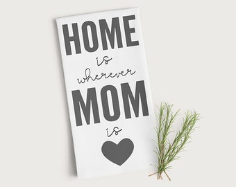 gift for mom home is wherever mom is tea towel kitchen decor gift - Kitchen Gift Ideas For Mom