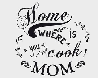 Wall decal - Home is where you cook MOM