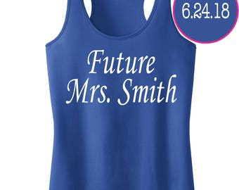 Future Mrs. Tank Top with Custom Name and Date.Bride Tank Top.Wedding Shirts.Bachelorette Party.Bride's Posse.Brides Entourage.Bride Gift