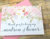 Thank you for being my matron of honor - wedding thank you card - best friend - sister - maid of honor - bridesmaid - GARDEN ROMANCE