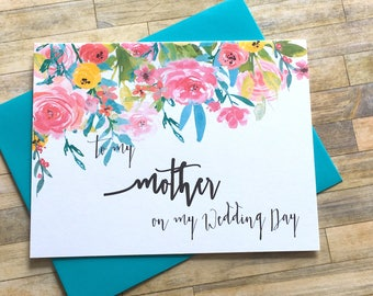To my mother on my Wedding Day - Card for Mom - Wedding Day Card - Bridal - Thank you Mom - Wedding Day - Floral Wedding Card - WILDFLOWERS