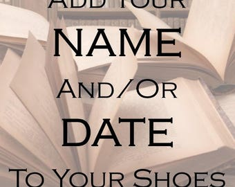 ADD CUSTOM TEXT To Your Shoes