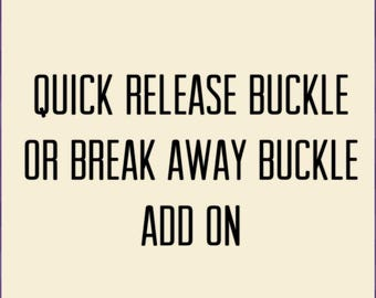 Break Away or Quick Release Buckle Add On