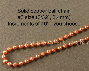 """solid copper ball chain, #3 (3/32"""" or 2.4mm), polished and lacquered, you choose your length in 16"""" increments, USA made chain"""