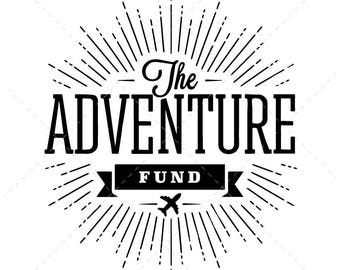 The Adventure Fund – DIGITAL DOWNLOAD, cutting file, vinyl file (svg, eps, png, jpg included)