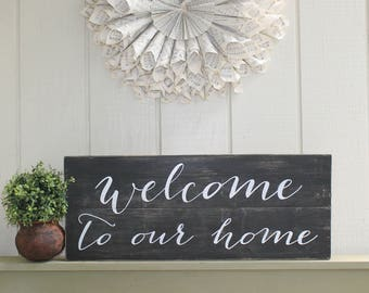 Welcome To Our Home, Welcome To Our Home Sign, Wood Sign, Home Sign, Welcome Sign, Welcome, Entryway Decor, Entryway Sign, Housewarming Gift