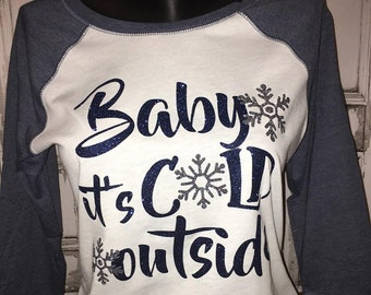 Baby It's Cold Outside Ladies Raglan Tee, Winter Glitter Shirt