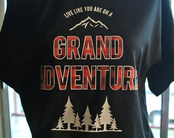 Grand Adventure Tee, motivational tee, inspirational shirt, Positive tees