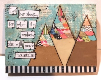Mountain Quote Sign, Let her sleep, For when she wakes, she will move mountains, Mountain Mixed Media