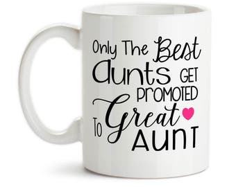 Coffee Mug, Only The Best Aunts Get Promoted To Great Aunt Baby Announcement Pregnancy Reveal, Gift Idea, Large Coffee Cup