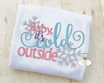 Baby its Cold Outside Shirt or Bodysuit, Christmas Shirt, Girl Christmas Shirt, Girl Winter Shirt, Girl Holiday Shirt
