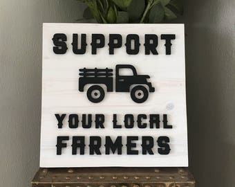 Support Your Local Farmers - 3D Laser Cut Sign