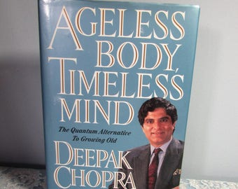 Ageless Body, Timeless Mind: The Quantum Alternative to Growing Old Hardcover 1993 by Deepak Chopra M.D.