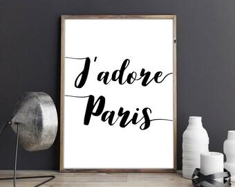 J'adore Paris Wall Art Printable Paris Print, Digital Download Paris Artwork, Printable French Prints, Paris Print, Printable Paris Decor