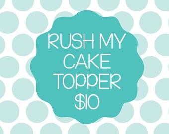 Rush Order Cake Topper Upgrade