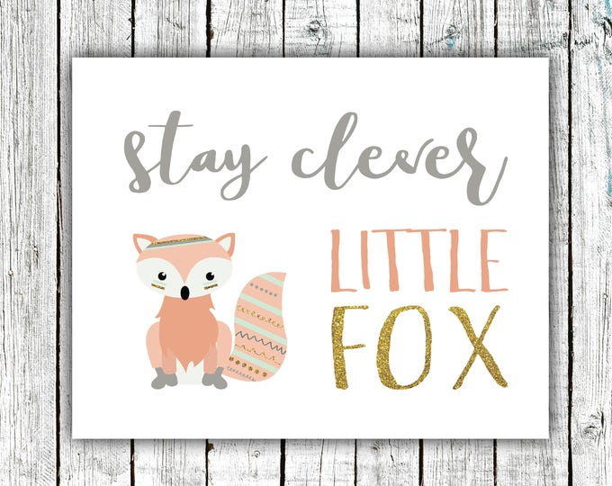 Nursery Wall Art Printable, Stay clever little fox, baby girl, pink and gold, Digital Download Size 8x10 #629
