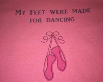 My Feet were made for dancing