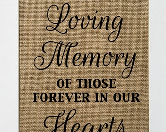 "Burlap Sign ""In Loving Memory Of Those Forever In Our Hearts"" Wedding Memorial Sign Rustic Shabby Chic Vintage Decor / Memorial / Loved Ones"