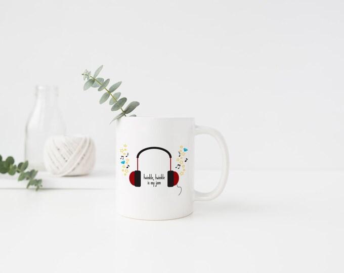 Twinkle Twinkle is My Jam Mug