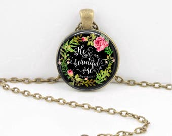 He Calls Me Beautiful One Song of Solomon Christian Bible Verse Scripture Pendant Necklace Best Friend Necklace