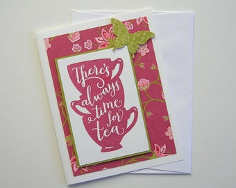 Time For Tea ~ greeting card, cup of tea, tea cups, raspberry, pink, green, butterfly, floral