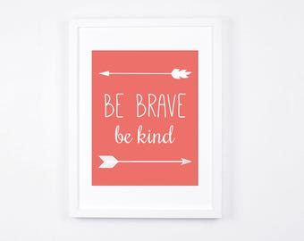 Be Brave Be Kind Art Printable, Arrows Printable Art, Boho Coral Nursery Art, Nursery Wall Art, Coral Nursery Decor, Coral and Grey Baby Art