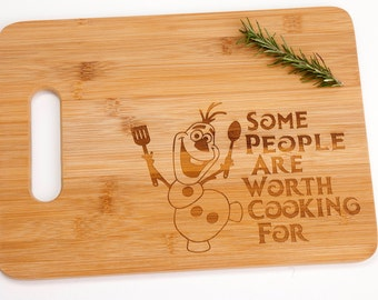 Frozen Movie Olaf Some People Are Worth Cooking For Bamboo Cutting Board Funny Sentimental Gift