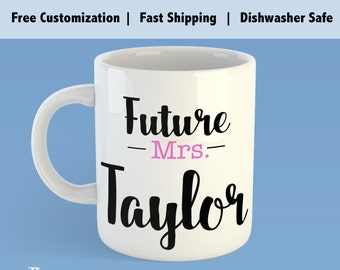 Custom Future Mrs. Mug, Mug for Future Mrs., Newly Engaged Gift, Future Mrs Gift, soon to be mrs mug, future mrs mug, personalized gift,-GM2