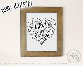 Heart Printable Wall Art, Wedding DIY Print, The Best Is Yet To Come, Hand Lettered Wedding Decor, DIY Wedding Decor, DIY Wall Hanging