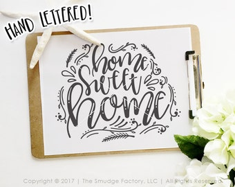 Home Sweet Home SVG, Home Vector File, Hand Lettered SVG, Silhouette Cameo, Cricut Explore, Home Sweet Home Printable, DIY Home Print