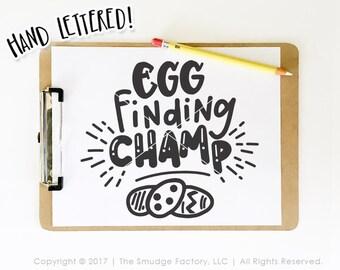 Easter SVG, Easter Egg Hunt SVG, Egg Finding Champ Cut File, Egg Hunt Winner, Hand Lettered SVG, Silhouette, Cricut, Easter Printable