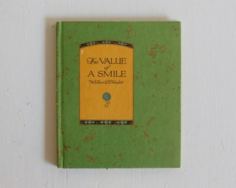 The Value of A Smile, Wilbur D. Nesbit, Green and Gold Cover, 1915 Art Gift Book