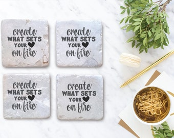 Create what sets your heart on fire - Set of 4 Ceramic Coaster Set - Motivational Coaster Set