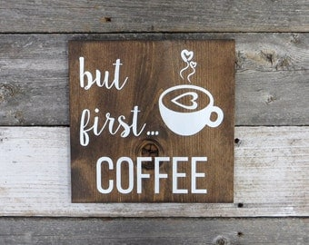 Rustic Hand Painted Wood Sign But First Coffee Kitchen Sign Coffee Lover