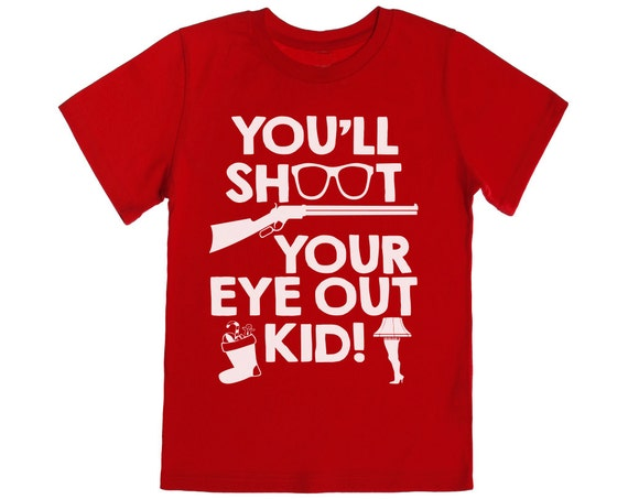 You'll Shoot Your Eye Out Christmas Story Shirt. Mens Ugly