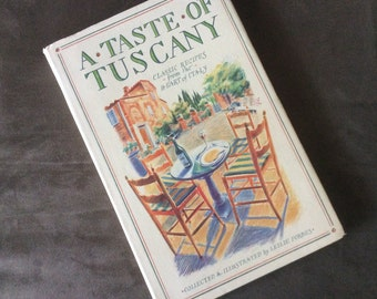 A Taste of Tuscany, by Leslie Forbes, 1985, hand written and illustrated