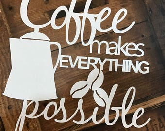 Cut Your Own 'Coffee Makes Everything Possible' Papercut / Papercutting Template