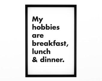 My hobbies are breakfast, lunch & dinner. Poster, Typographic Art