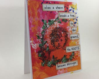 "Encouragement card (""roots become stronger"")"