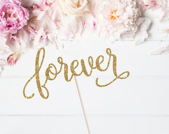 Forever Cake Topper - Glitter Cake Topper - Valentine's Day - Bouquet Topper - Floral Arrangement - Event Decor - Party Supplies