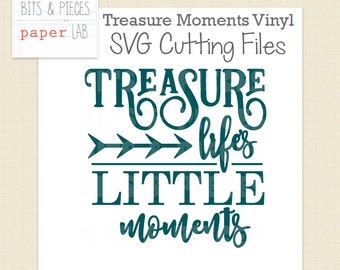 SVG Cutting File: Treasure Life's Moments Vinyl Sign, SVG Vinyl Sign