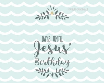 Days Until Jesus' Birthday SVG file. Cricut Explore & more! Happy Birthday Jesus Birthday Days til Calendar Chalk Design SVG