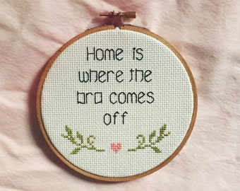 "5"" 4"" Home is Where the Bra Comes Off Subversive Cross Stitch"