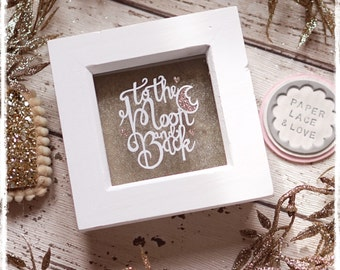 To The Moon and Back, Love, Wedding, Valentines, Baby gift, Nursery Decor