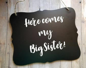 Here Comes My Big Sister- Wedding Sign - Flower Girl Sign - Ring Bearer Sign - Ring Bearer - Wedding Decor - Wedding Accessories