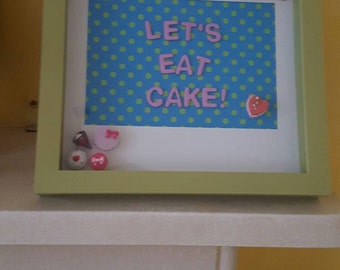 Shadow Box Frame; 'Let's Eat Cake.'