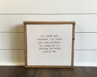 I'll love you forever, wood sign, love you forever sign, small