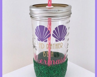 I'd rather be a mermaid. Mason jar. Tumbler. Mermaid.